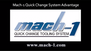 Mach-1 Tooling Quick Change System Advantage